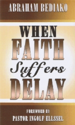WHEN FAITH SUFFERS DELAY
